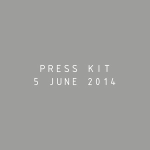 Press Kit 05 June 2014
